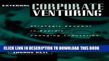[PDF] External Corporate Venturing: Strategic Renewal in Rapidly Changing Industries Popular Online