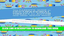 Collection Book The Parent s Guide to Occupational Therapy for Autism and Other Special Needs: