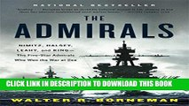 [Read PDF] The Admirals: Nimitz, Halsey, Leahy, and King--The Five-Star Admirals Who Won the War