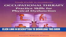 New Book Study Guide to Accompany Occupational Therapy: Practice Skills for Physical Dysfunction
