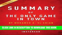 [PDF] Summary of the Only Game in Town: By Mohamed A. El-Erian Includes Analysis Full Collection