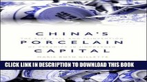 [PDF] China s Porcelain Capital: The Rise, Fall and Reinvention of Ceramics in Jingdezhen Full