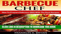 [PDF] BBQ: Barbecue Chef: How To Prepare Delicious BBQ With The Best Recipes (Cookbooks, BBQ,