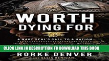 [PDF] Worth Dying For: A Navy Seal s Call to a Nation Popular Online