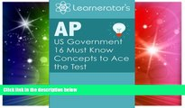 Big Deals  AP US Government: 16 Must Know Concepts to Ace the Test  Best Seller Books Most Wanted