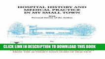 New Book Hospital History and Medical Practice in My Small Town: With Personal Stories of the Author