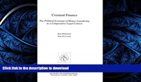 READ THE NEW BOOK Criminal Finance, the Political EConomy of Money Laundering in A Comparative