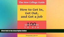Big Deals  The New College Guide: How To Get In, Get Out,   Get A Job  Best Seller Books Best Seller