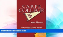 Big Deals  Carpe College! Seize Your Whole College Experience  Best Seller Books Best Seller
