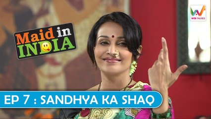 Maid in India  S01 EP07: Sandhya ka Shaq