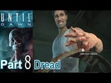 Until Dawn Part 8 Dread Walkthrough Gameplay Single Player Lets Play