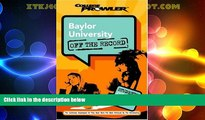 Big Deals  Baylor University: Off the Record (College Prowler) (College Prowler: Baylor University
