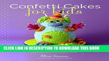 [PDF] Confetti Cakes For Kids: Delightful Cookies, Cakes, and Cupcakes from New York City s Famed