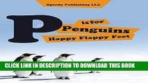 [PDF] P is For Penguins Happy Flappy Feet: Penguins Childrens Books Full Online