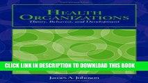 [Read PDF] Health Organizations: Theory, Behavior, And Development (Johnson, Health Organizations)