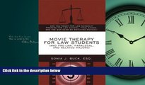eBook Download Movie Therapy for Law Students (And Pre-Law, Paralegal, and Related Majors): Are
