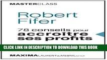 [PDF] Robert Fifer: 78 conseils pour accroître ses profits (Masterclass) (Master Class t. 4)