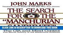 "[Read PDF] The Search for the ""Manchurian Candidate"": The CIA and Mind Control: The Secret History"
