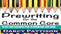 [PDF] Prewriting for the Common Core:: Writing, Language, Reading, and Speaking   Listening
