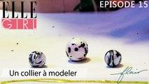 Flair, dénicheur d'idées - Un collier à modeler | Episode 15 en exclu sur ELLE Girl, avec Laura Busi (La petite épicerie)