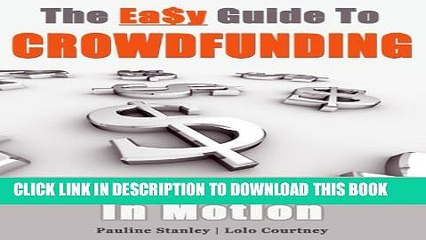 [PDF] The Easy Guide To Crowdfunding: Set Your Dreams In Motion Popular Online