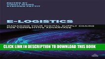 [PDF] E-Logistics: Managing Your Digital Supply Chains for Competitive Advantage Full Online