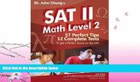 complete  Dr. John Chung s SAT II Math Level 2: SAT II Subject Test - Math 2 (Dr. John Chung s