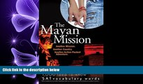 complete  The Mayan Mission - Another Mission  Another Country  Another Action-Packed Adventure