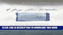 [PDF] A Grief Like No Other: Surviving the Violent Death of Someone You Love Popular Collection
