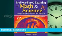 READ book  Problem-Based Learning for Math   Science: Integrating Inquiry and the Internet  FREE