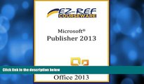 FREE DOWNLOAD  Microsoft Publisher 2013: Student Manual  FREE BOOOK ONLINE