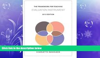 complete  The Framework for Teaching Evaluation Instrument, 2013 Edition: The newest rubric