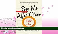 complete  See Me After Class: Advice for Teachers by Teachers
