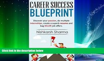 Big Deals  Career Success Blueprint: Discover your passion, do multiple  internships, create a