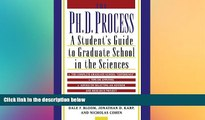 Big Deals  The Ph.D. Process: A Student s Guide to Graduate School in the Sciences  Best Seller