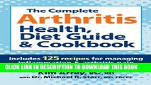 [PDF] The Complete Arthritis Health, Diet Guide and Cookbook: Includes 125 Recipes for Managing