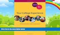 Big Deals  Your College Experience: Strategies for Success Concise Edition  Free Full Read Most