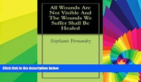 Big Deals  All Wounds Are Not Visible And The Wounds We Suffer Shall Be Healed  Best Seller Books