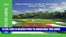 "[PDF] Peugeot Golf Guide 2008-2009 2008: ""Peugeot Golf Guide 2006/2007 - Europe s Top 1000 Golf"