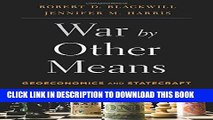 Collection Book War by Other Means: Geoeconomics and Statecraft