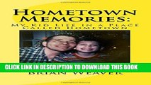 [PDF] Hometown Memories: My Kid Life in a Place Called Hometown Full Collection