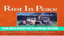 [PDF] Rust in Peace: Photographs from the Mike Worthington-Williams Archives Popular Online