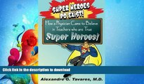 READ  Super Heroes Do Exist!: How a Physician Came to Believe in Teachers who are True Super