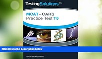 Big Deals  T5 - MCAT CARS - Critical Analysis and Reasoning Skills Practice Test T5  Free Full
