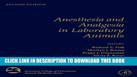 New Book Anesthesia and Analgesia in Laboratory Animals, Second Edition (American College of