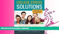 READ  College Stress Solutions: Stress Management Techniques to *Beat Anxiety *Make the Grade