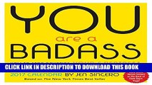 [PDF] You Are a Badass 2017 Day-to-Day Calendar Full Online