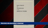 DOWNLOAD Race Traits and Tendencies of the American Negro (American Economic Association) READ EBOOK