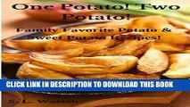 [PDF] One Potato! Two Potato!: Family Favorite Potato   Sweet Potato Recipes! (Southern Cooking