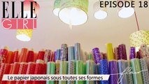 Flair, dénicheur d'idées -Le papier japonais sous toutes ses formes | Episode 18 en exclu sur ELLE Girl, avec Adeline Klam, Créatrice en papier japonais